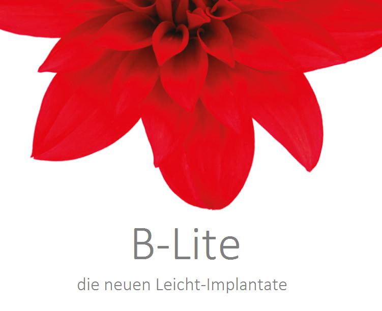 B-Lite - die neuen Leicht-Implantate